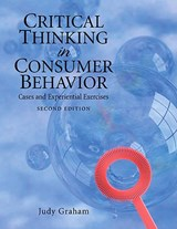 Critical Thinking in Consumer Behavior | Judy F. Graham |