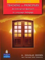 Teaching by Principles: An Interactive Approach to Language | H Douglas Brown |