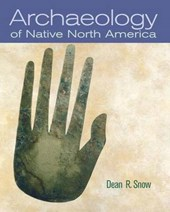 Archaeology of Native North America | Dean R. Snow |