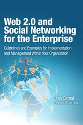 Web 2.0 and Social Networking for the Enterprise | Joey Bernal |