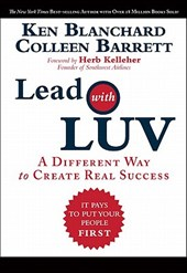 Lead with LUV | Blanchard, Kenneth H. ; Barrett, Colleen |