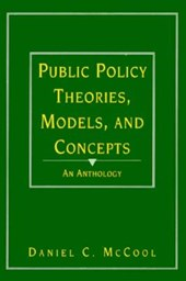 Public Policy Theories, Models, and Concepts