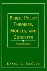 Public Policy Theories, Models, and Concepts | Daniel C. McCool |