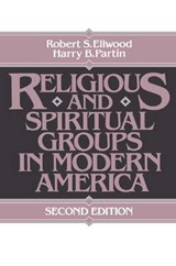 Religious and Spiritual Groups in Modern America | Robert S. Ellwood; Harry Partin |