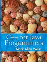 C++ for Java Programmers | Mark A. Weiss |