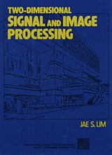 Two-Dimensional Signal and Image Processing | Jae S. Lim |