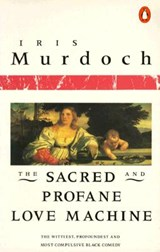 The Sacred and Profane Love Machine | Iris Murdoch |