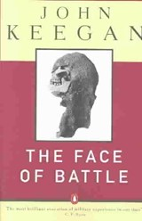 The Face of Battle | John Keegan |