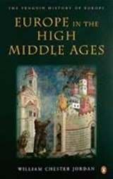Europe in the High Middle Ages | William Chester Jordan |