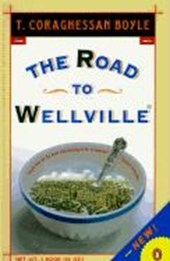 The Road to Wellville | T. Coraghessan Boyle |