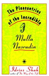 The Pleasantries of the Incredible Mullah Nasrudin | Idries Shah |