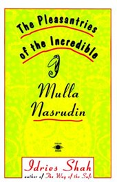 The Pleasantries of the Incredible Mullah Nasrudin