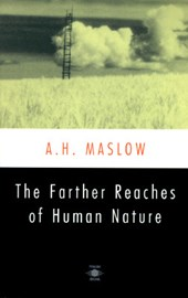 The Farther Reaches of Human Nature | Abraham Harold Maslow |