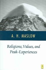 Religions, Values, and Peak Experiences | Abraham Harold Maslow |