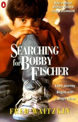 Searching for Bobby Fischer | Fred Waitzkin |
