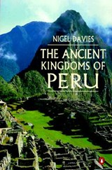 The Ancient Kingdoms of Peru | Nigel Davies |
