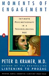 Moments of Engagement | Peter D. Kramer |