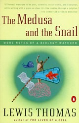 The Medusa and the Snail | Lewis Thomas |