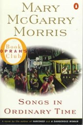 Songs in Ordinary Time | Mary McGarry Morris |