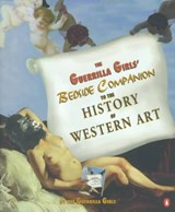 The Guerrilla Girls' Bedside Companion to the History of Western Art | Guerrilla Girls |
