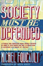 Society Must be Defended | Michel Foucault |