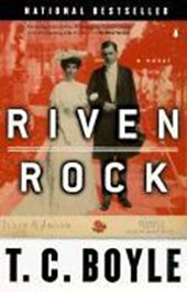 Riven Rock | T. Coraghessan Boyle |