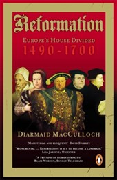 Reformation: europe's house divided 1490-1700 | Diarmaid MacCulloch |
