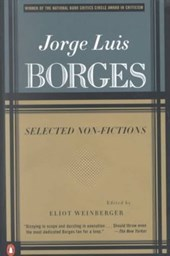 Selected Non-Fictions | Jorge Luis Borges & Eliot Weinberger |