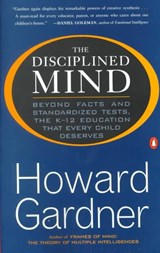 The Disciplined Mind | Howard Gardner |