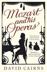Mozart and His Operas | David Cairns |