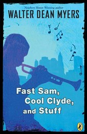 Fast Sam, Cool Clyde, and Stuff | Walter Dean Myers |