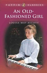 An Old-fashioned Girl | Louisa May Alcott |