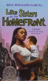 Like Sisters on the Homefront | Rita Williams-Garcia |
