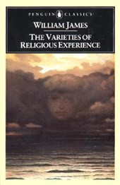 The Varieties of Religious Experience | William James & Martin E. Marty |