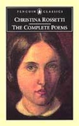 The Complete Poems | Christina Rossetti |