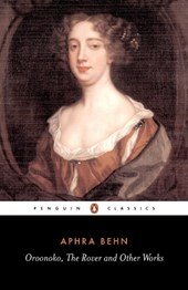 Oroonoko, the Rover and Other Works | Aphra Behn & Janet Todd |