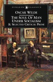 Soul of man under socialism and selected critical prose