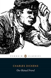Our Mutual Friend | Charles Dickens & Adrian Poole |