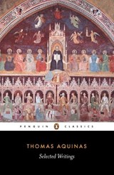Selected Writings | Thomas, Aquinas, Saint ; McInerny, Ralph M. ; Thomas |