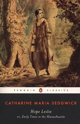 Hope Leslie, Or, Early Times in the Massachusetts | Sedgwick, Catharine Maria ; Karcher, Carolyn L. |