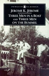Three Men in a Boat and Three Men on the Bummel | Jerome K Jerome |