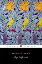 Plays Unpleasant | George Bernard Shaw |