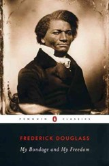 My Bondage and My Freedom | Douglass, Frederick ; Smith, John David |