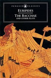 The Bacchae and Other Plays | Euripides |