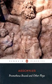 Prometheus Bound / the Suppliants / Seven Against Thebes / the Persians | Philip Vellacott |