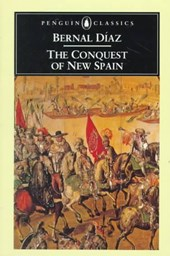 The Conquest of New Spain | Bernal Diaz Del Castillo |