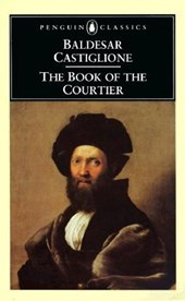 The Book of the Courtier | Castiglione, Baldassarre, conte |