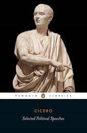 Selected Political Speeches of Cicero on the Command of Cnaeus Pompeius Against Lucius Sergius Catilina