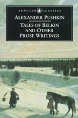 Tales of Belkin and Other Prose Writings | Pushkin, Aleksandr Sergeevich; Bayley, John; Wilks, Ronald |