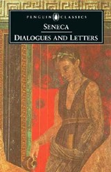 Dialogues and Letters | Seneca |